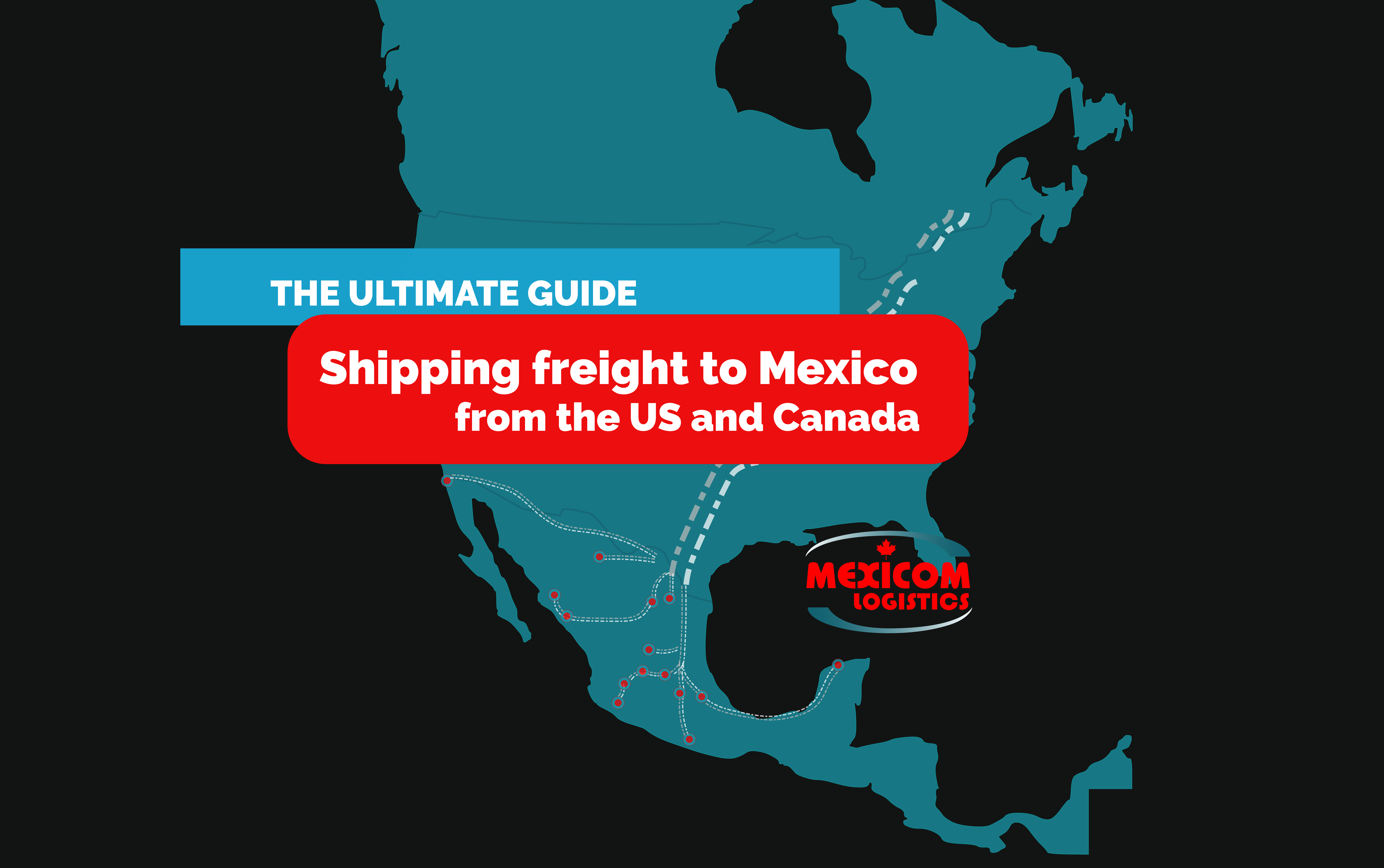 The ultimate guide shipping freight to Mexico from the US