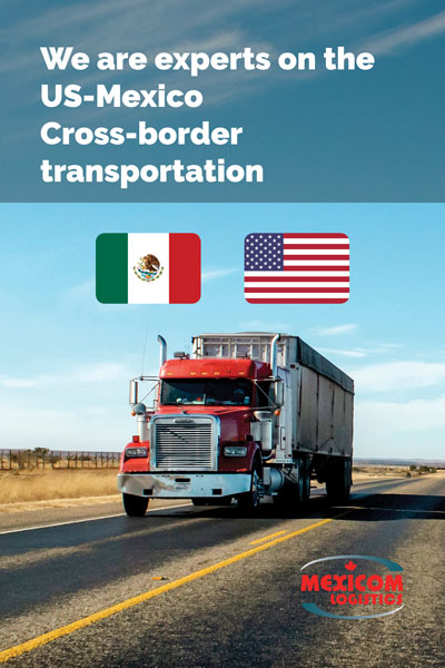 We are Experts on the Mexico US cross-border transportation