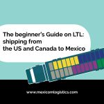 LTL beginners guide Less than Truckload MexicomLogistics