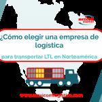 Cómo Elegir una empresa logística para el trasnporte de carga consolidada