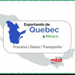 Exportacion y transporte de mercancias de Quebec a Mexico