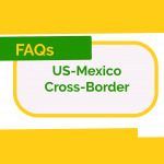 US-Mexico Cross border FAQs freight