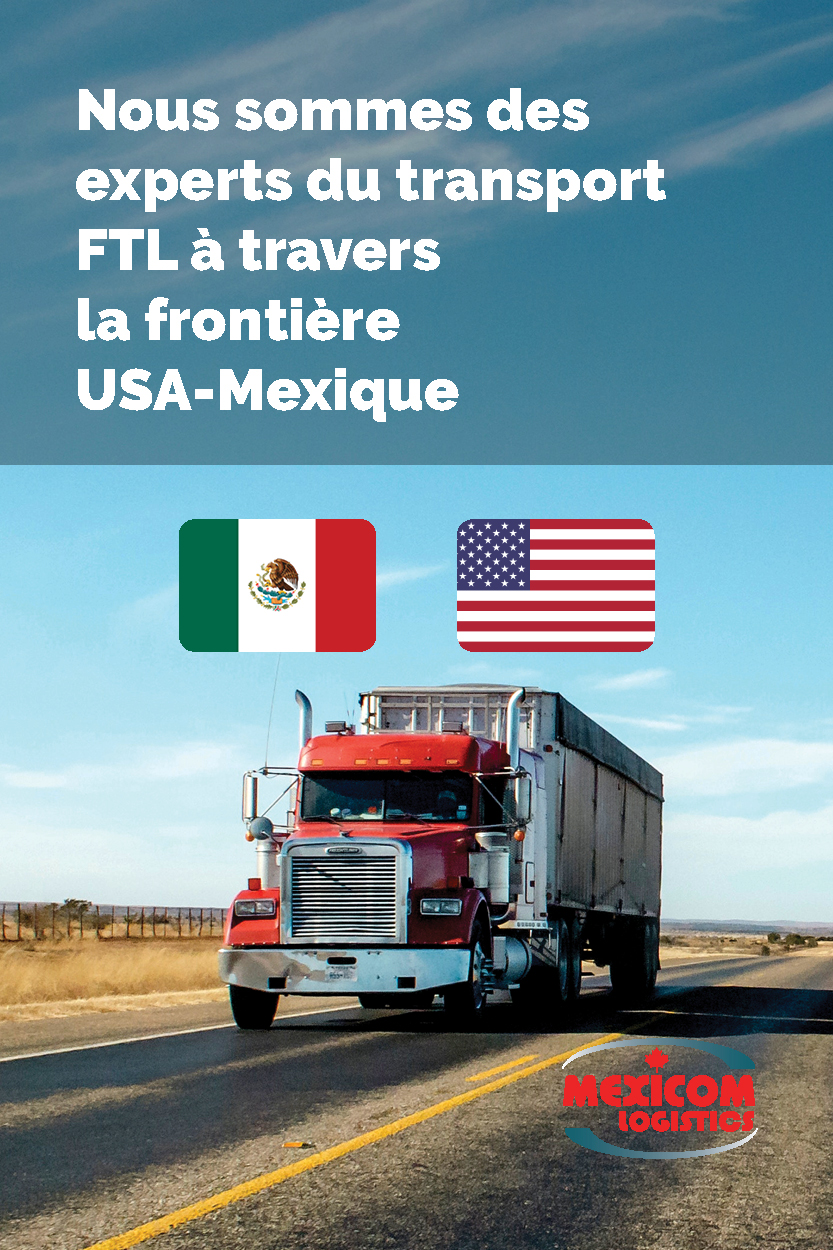 Des experts du transport ftl à travers la frontière usa-mexique