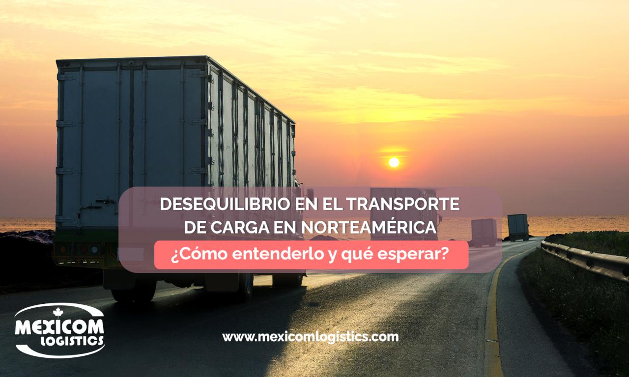 Desequilibrio en el transporte de carga en Norteamérica