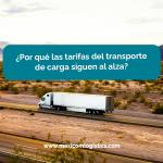 por-que-las-tarifas-del-transporte-de-carga-siguen-al-alza